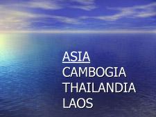 Asia Cambogia - Thailandia - Laos